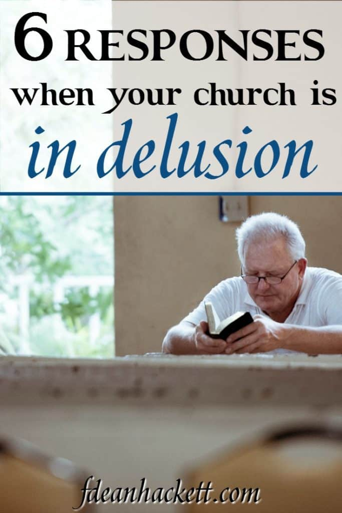 When believers find their pastor and their church is in delusion, they can grow critical and judgmental or they can do these six things.