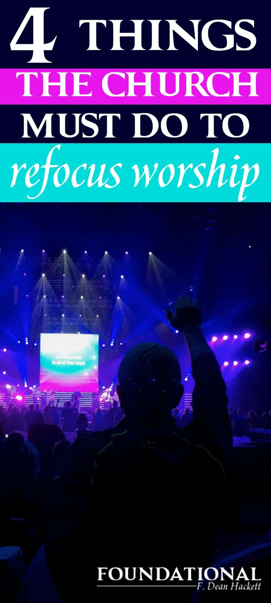 There are 4 things the church must start doing now to replace what's been missing and return the focus of worship back to Jesus Christ.