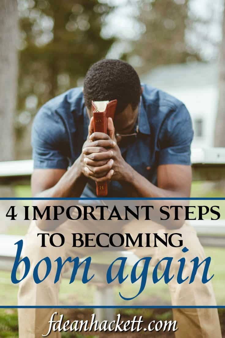 There are four steps to becoming born again. Without these four steps, we will not go to heaven, no matter how good we think we are. #Foundational #bornagain #salvation #JesusChrist