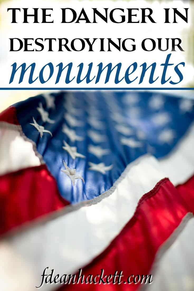 Throughout biblical history we see that monuments remind us of God's intervention. This is why it is dangerous to allow our monuments to be destroyed.