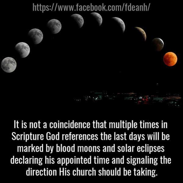 It is not a coincidence that multiple times in Scripture God references the last days will be marked by blood moons and solar eclipses declaring His appointed time and signaling the direction His church should be taking. #Foundational #eclipse #bloodmoons #Prophecy #Church