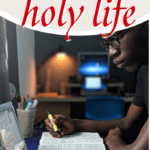 Holiness is a command, not a preference, and it is possible for Christians to live a holy life. Here are 3 powerful ways a Christian can live holy. #Foundational #holiness #grace #Christianliving