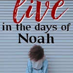 Jesus said that there would come a time when it would be as it was in the days of Noah, when wickedness would overtake mankind. #Foundational #lastdays #rapture #Christianliving #Bible
