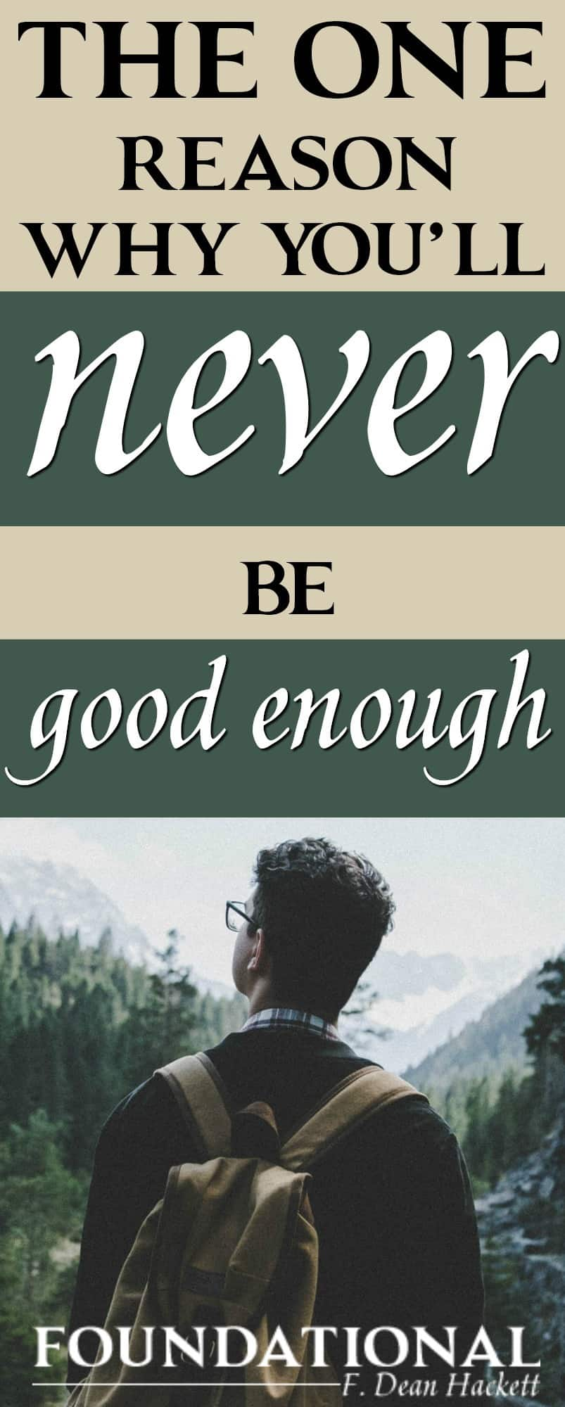 Most people in all religions are doing their very best to try and earn their way to Heaven by good works.Many in the Christian faith are doing their best to keep the Ten Commandments. But there is one reason why you'll never be good enough.