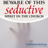 Beware of This Seductive Spirit in the Church