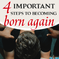 4 Important Steps to Becoming Born Again