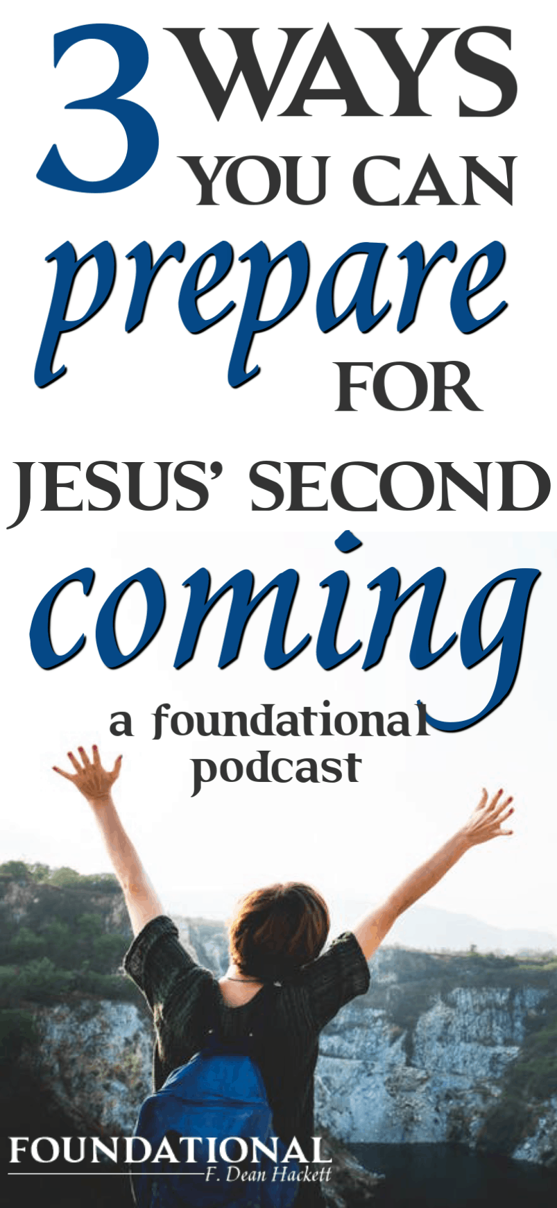 How can we be sure we'll be ready when Jesus Comes again? In this podcast I share how. #foundational #secondcoming #Jesus #rapture