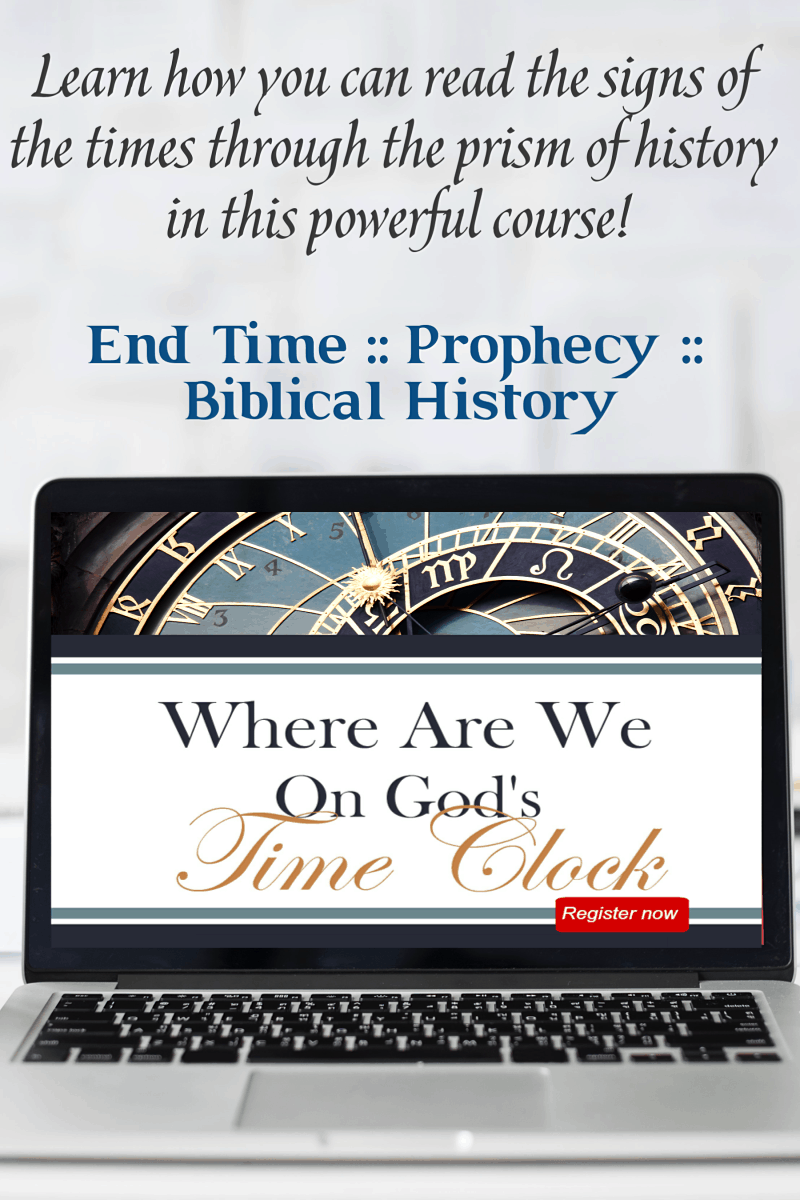 Learn to read the signs of the times through the prism of history and biblical prophecy with this powerful online course Where Are We On God's Time Clock
