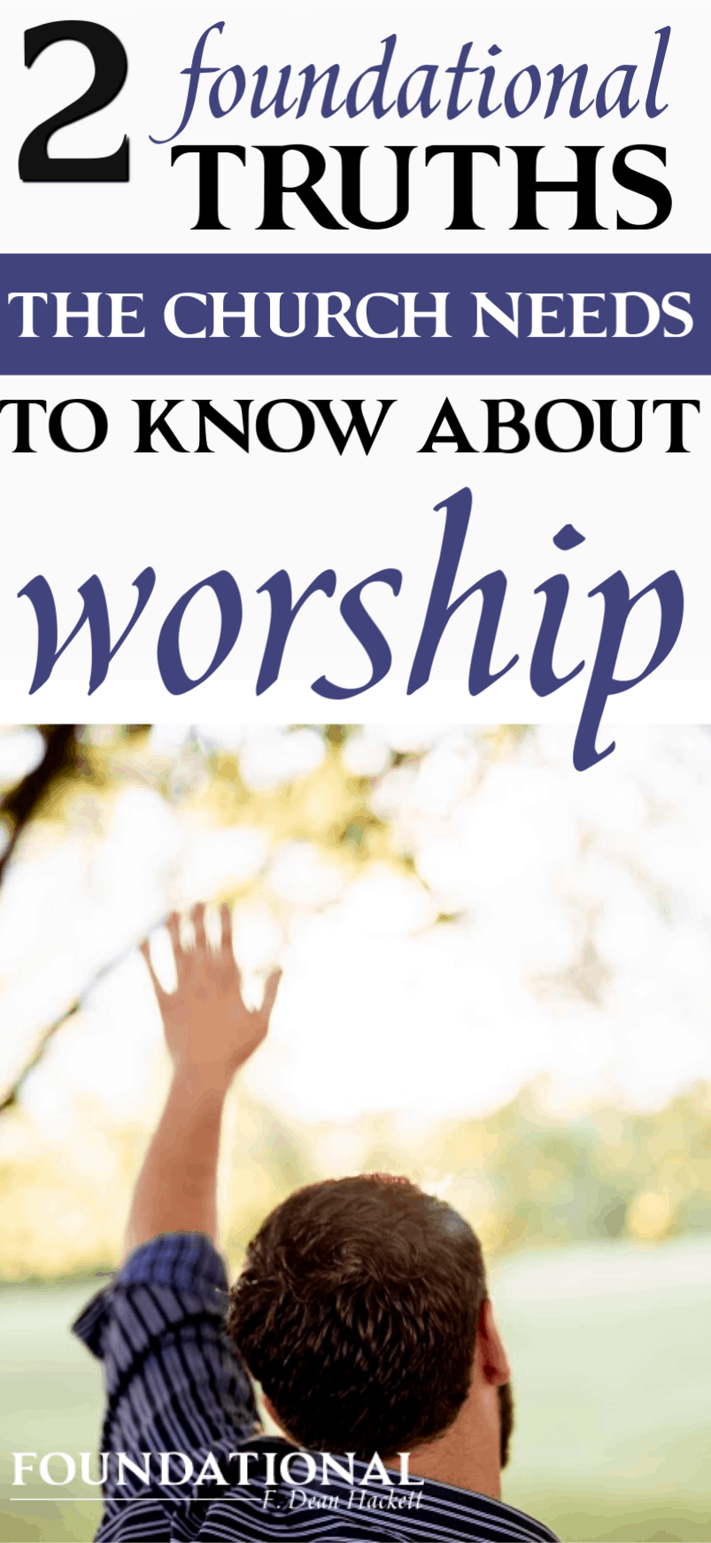 It's time to take worship back to the basics and learn 2 foundational truths the church needs to know about worship. Found out what they are in this week's podcast! #foundational #worship #worshiping #worshipers