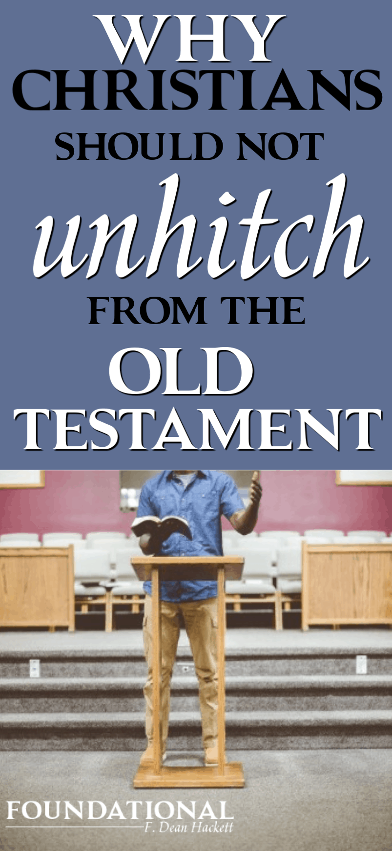 Andy Stanely says that our faith needs to unhitch from the Old Testament. But what happens when we do this? Here is why this is dangerous for the church. #foundational #andystanley #OldTestament #distortion #church