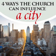 4 Ways the Church Can Influence a City