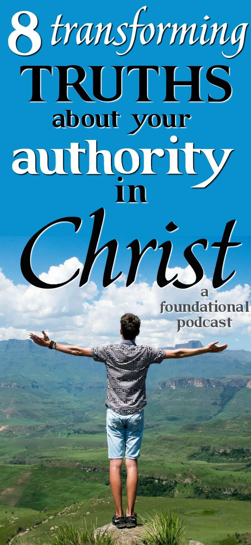 8 truths that transform how we view our authority in Christ. In this podcast I share the importance of Christians understanding their spiritual authority. #Foundational #spiritualauthority #Gideon #stewardship