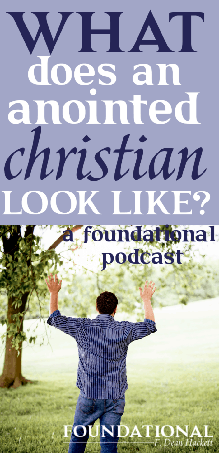 In today's podcast we uncover what the Bible says about an anointed Christian, his influence to those around him and what he looks like in everyday life. #Foundational #HolySpirit #Anointed #Christianliving
