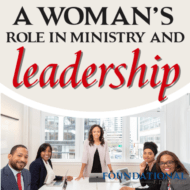 A Women's Role in Ministry and Leadership