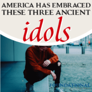 America Has Embraced These Three Ancient Idols