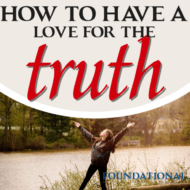 How To Have a Love For the Truth