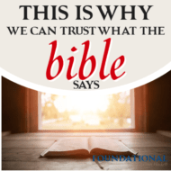 This is Why We Can Trust What the Bible Says