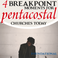 4 Breakpoint Moments for Pentecostal Churches Today