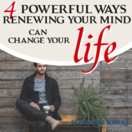 4 Powerful Ways a Renewed Mind Can Change Your Life