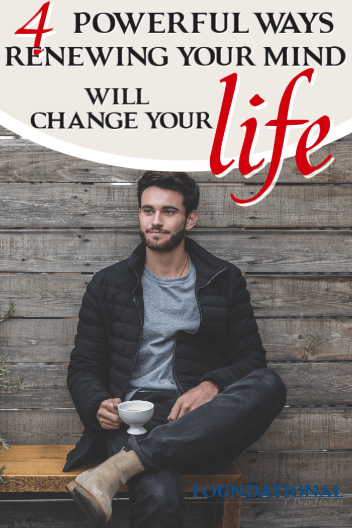 A renewed mind can change your life and behavior in this four powerful ways as it transforms your thinking patterns and philosophy of life. Here's how. #Foundational #renewedmind #transformedlife #philosophy