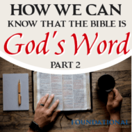 How Do We Know The Bible Is God's Word Part 2?