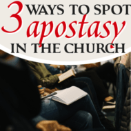 Three Ways to Spot Apostasy In a Church