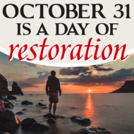 October 31 Is a Day of Restoration