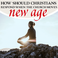 How Should Christians Respond When the Church Moves New Age?