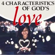 4 Characteristics of God's Love
