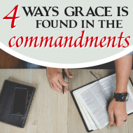 4 Ways Grace is Found in the Commandments