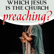 Which Jesus Is the Church Preaching?