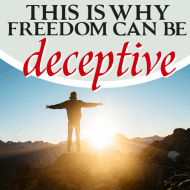 This Is Why Freedom Can Be Deceptive