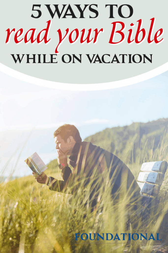 Don't forget to read your Bible on vacation. Here is how you can continue to have an effective quiet time, even while you're on vacation this summer. #Foundational #bible #vacation #summer #quiettime