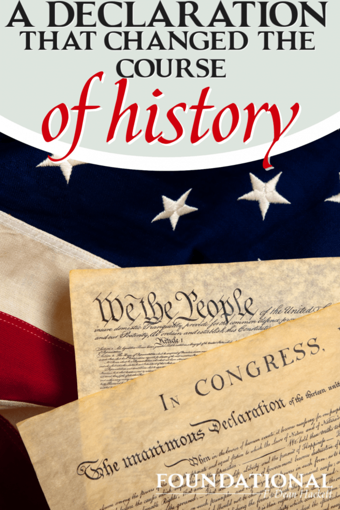 We know about the events that led to our celebration of July 4th, but I wonder how many know about the declaration that changed the course of history.