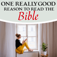 One Really Good Reason to Read Your Bible