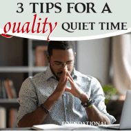 3 Tips for a Quality Quiet Time