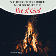 5 Things the Church Must Do to See the Fire of God