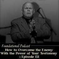 How to Overcome the Enemy With the Power of Your Testimony