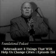 Rebroadcast: 4 Things That Will Help Us Change Cities